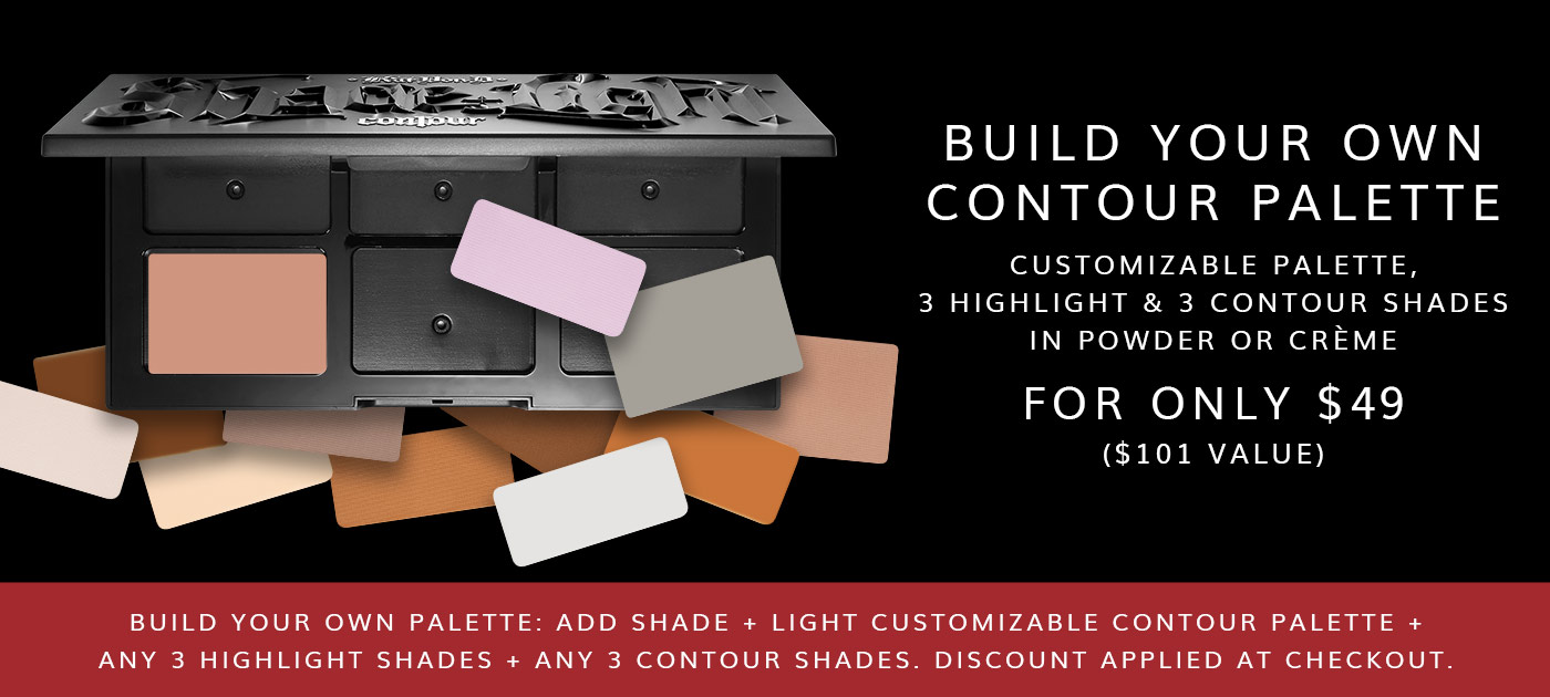 Build Your Own Contour Palette. Customizable Palette, 3 Highlight & 3 Contour Shades in Powder or Crème. For only $49 ($101 value). Build Your Own Palette: Add Shade + Light Customizable Contour Palette + Any 3 Highlight Shades + Any 3 Contour Shades. Discount Applied at Checkout.
